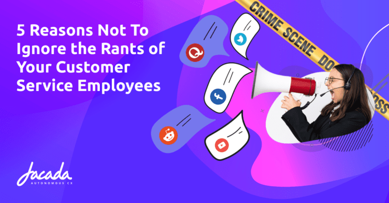 5 Reasons Not To Ignore the Rants of Your Call Center Agents